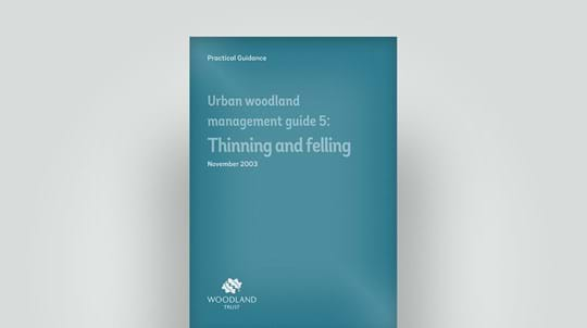Urban woodland thinning and felling management, November 2003 guide